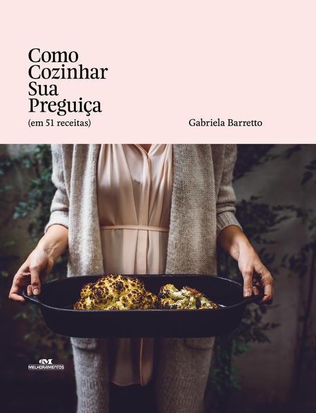 Como cozinhar sua preguiça, livro de Gabriela Barretto