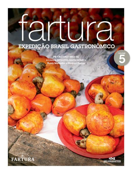 Fartura – Expedição Brasil Gastronômico. Vol. 5, livro de Ferraz Marcellini, Rodrigo, Rusty