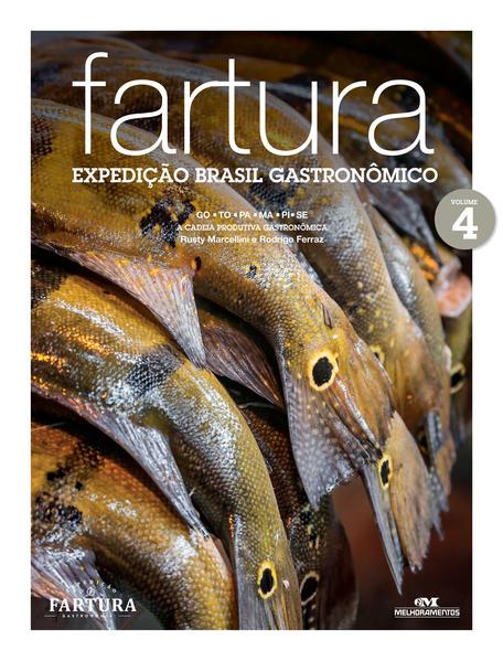 Fartura – Expedição Brasil Gastronômico. Vol. 4, livro de Rodrigo Marcellini, Ferraz, Rusty
