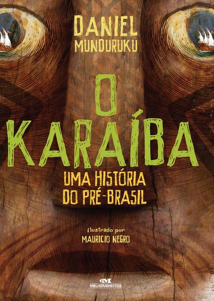 O Karaíba. Uma História do pré-Brasil, livro de Daniel Munduruku