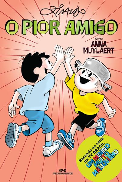 O Pior Amigo, livro de Ziraldo Alves Pinto, Anna Muylaert