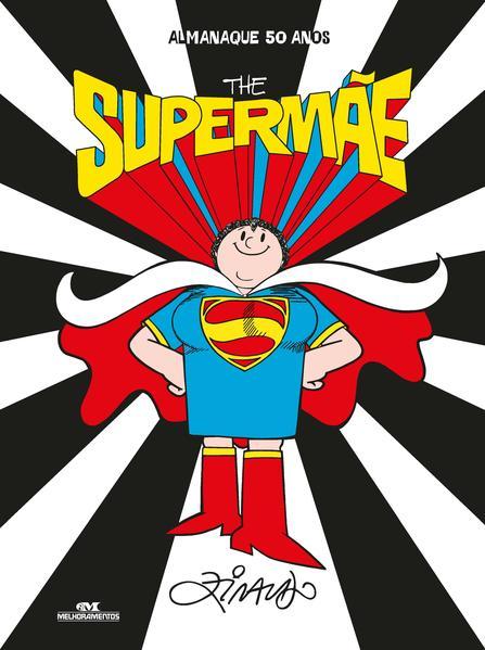 The Supermãe. Almanaque 50 anos, livro de Ziraldo Alves Pinto