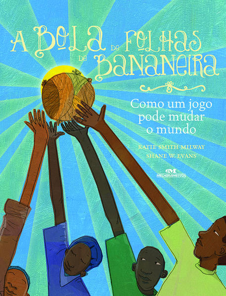 A Bola de Folhas de Bananeira, livro de Katie Smith Millway