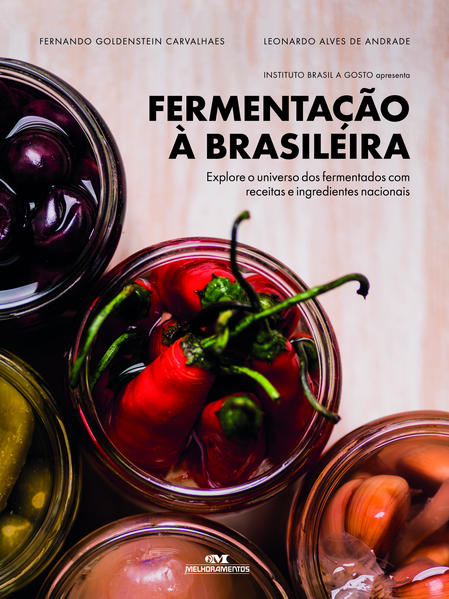 Fermentação à Brasileira. Explore o universo dos fermentados com receitas e ingredientes nacionais, livro de Fernando Goldenstein Carvalhaes, Leonardo Alves de Andrade,