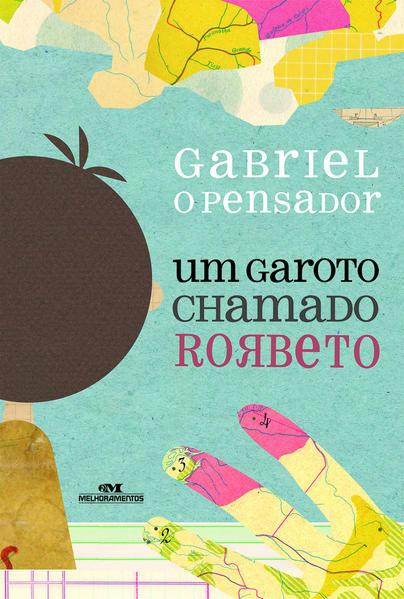 Um Garoto Chamado Rorbeto, livro de Gabriel O Pensador