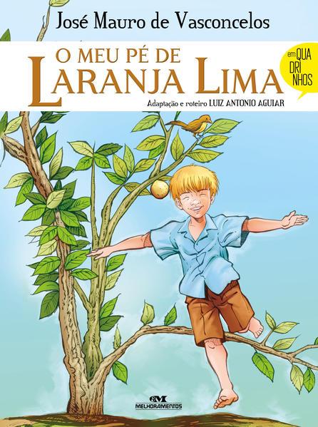 O Meu Pé de Laranja Lima. Quadrinhos, livro de José Mauro de Vasconcelos, Luiz Antonio Aguiar