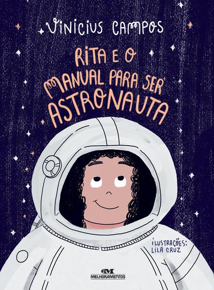 Rita e o Manual Para Ser Astronauta, livro de Vinicius Campos