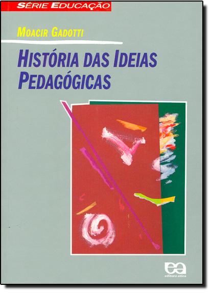 História das Ideias Pedagógicas, livro de Moacir Gadotti