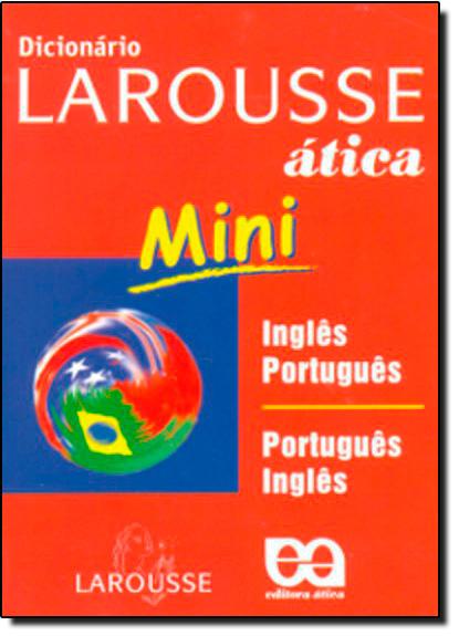 DICIONARIO LAROUSSE ATICA MINI INGLES/PORT/INGLES, livro de Larousse Editorial