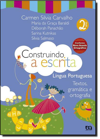 Construindo a Escrita: Textos, Gramática e Ortografia - 2º Ano, livro de Geraldo Mota de Carvalho
