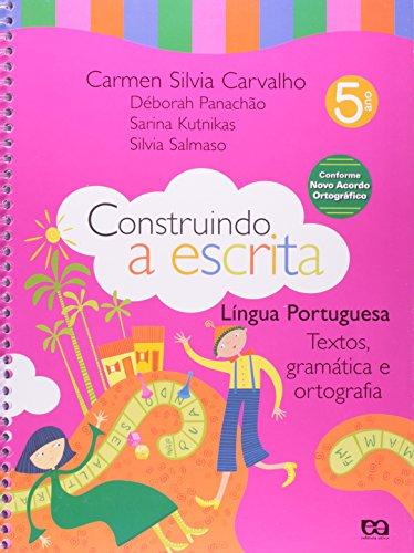 Construindo a Escrita: Textos, Gramática e Ortografia - 5º Ano, livro de Geraldo Mota de Carvalho