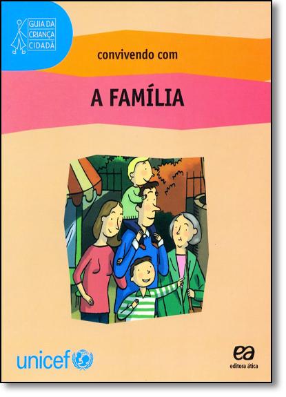 Convivendo com a Família - Guia da Criança Cidadã, livro de Editora Ática