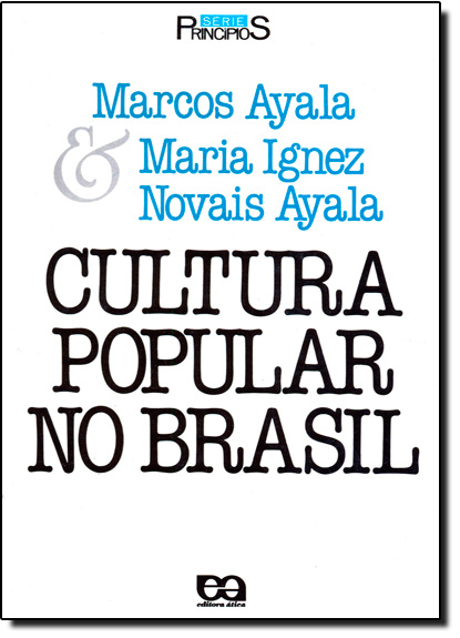 Cultura Popular no Brasil, livro de Marcos Ayala