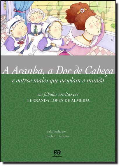 Aranha, A Dor de Cabeça e Outros Males que Assolam o Mundo, A, livro de Fernanda Lopes de Almeida