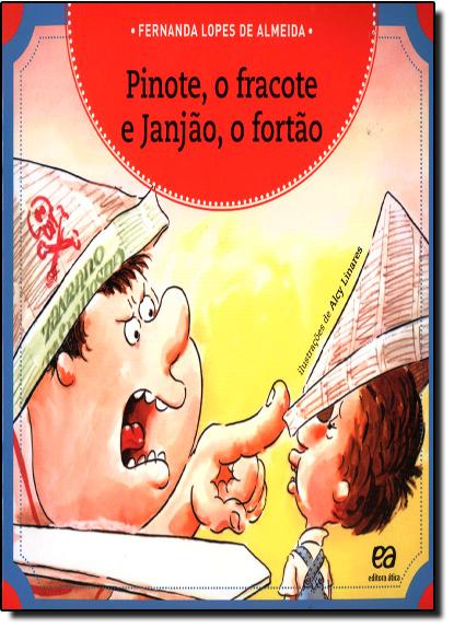 Pinote, o Fracote e Janjão, o Fortão, livro de Fernanda Lopes de Almeida