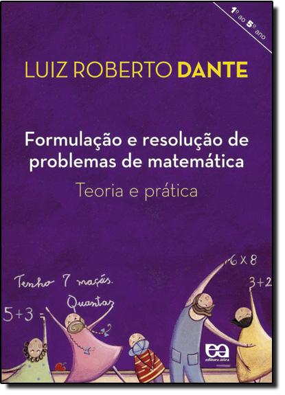 Formulação e Resolução de Problemas de Matemática, livro de Luiz Roberto Dante