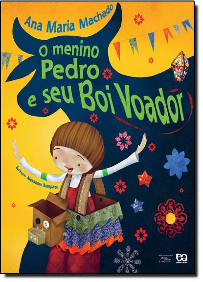 Menino Pedro e Seu Boi Voador, O - Boi Voador, livro de Ana Maria Machado