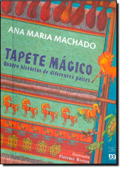 Tapete Mágico: Quatro História de Diferentes Países, livro de Ana Maria Machado