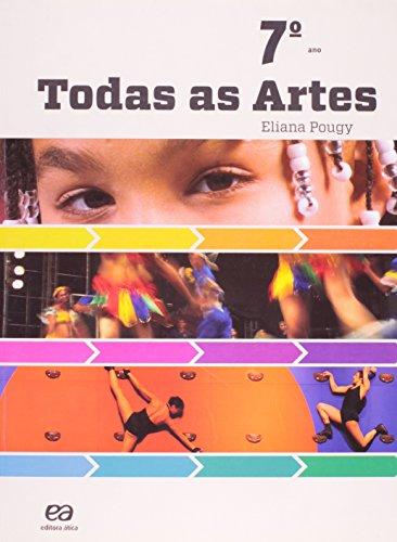 Todas as Artes - 7º Ano, livro de Eliana Pougy