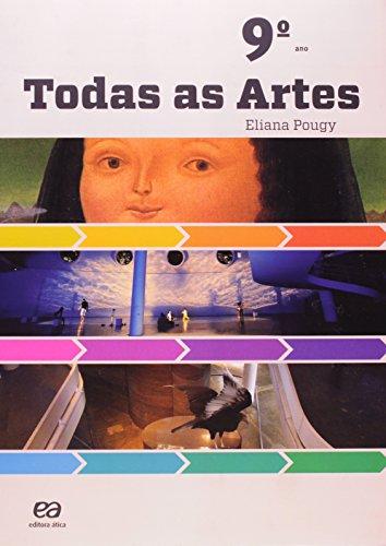 Todas as Artes - 9º Ano, livro de Eliana Pougy