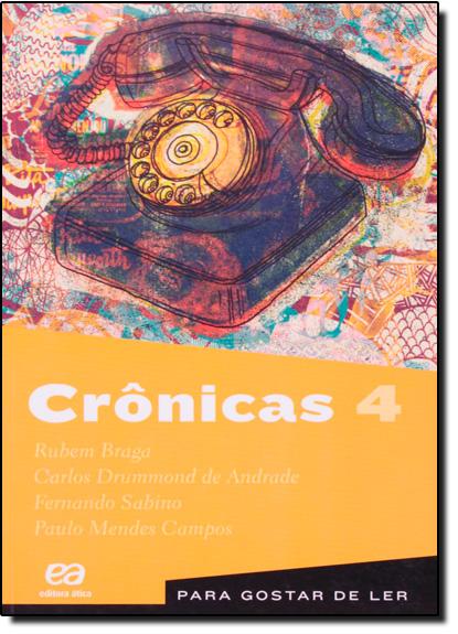 Crônicas - Vol.4 - Coleção Para Gostar de Ler, livro de Rubem Braga