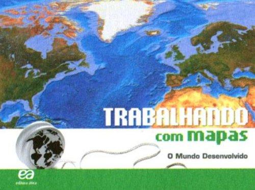 Trabalhando com Mapas: o Mundo Desenvolvido, livro de Editora Ática