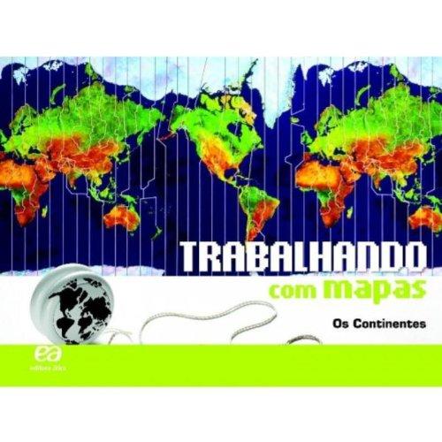 Trabalhando Com Mapas: os Continentes, livro de Editora Ática