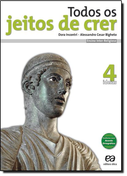 Todos os Jeitos de Crer - Vol.4 - Ensino Inter-religioso, livro de Alessandro Cesar Bigheto