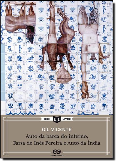 Auto da Barca do Inferno - Farsa de Inês Pereira - Auto da Índia - Coleção Bom Livro, livro de Gil Vicente