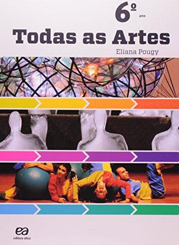 Todas as Artes - 6º Ano, livro de Eliana Pougy