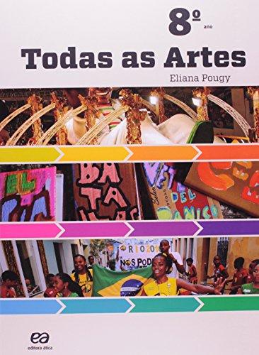 Todas as Artes - 8º Ano, livro de Eliana Pougy