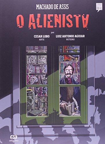 Alienista, O - Coleção Clássicos Brasileiros em Hq, livro de Machado Assis
