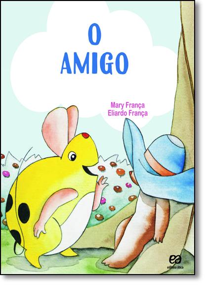 Amigo, O - Coleção Os Pingos, livro de Mary Franca