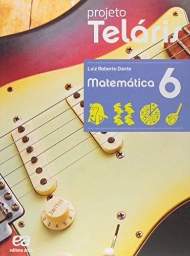 Projeto Teláris - Matemática - 6º ano, livro de Luiz Roberto Dante
