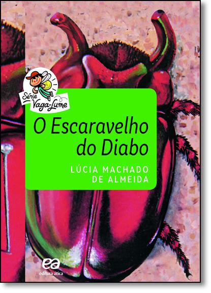 Escaravelho do Diabo, O - Série Vaga-lume, livro de Lúcia Machado de Almeida