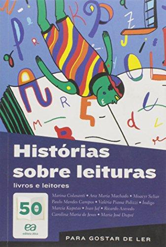 Histórias Sobre Leituras: Livros e Leitores - Coleção Para Gostar de Ler, livro de Marina Colasanti
