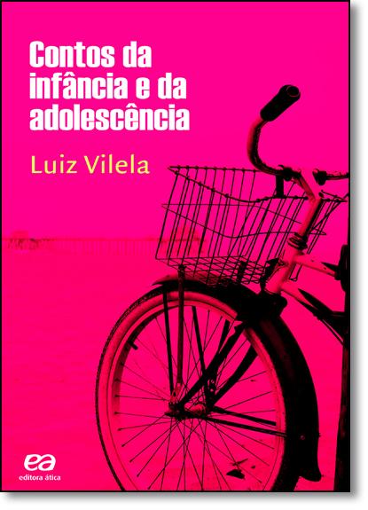Contos da Infância e da Adolescência, livro de Luiz Vilela
