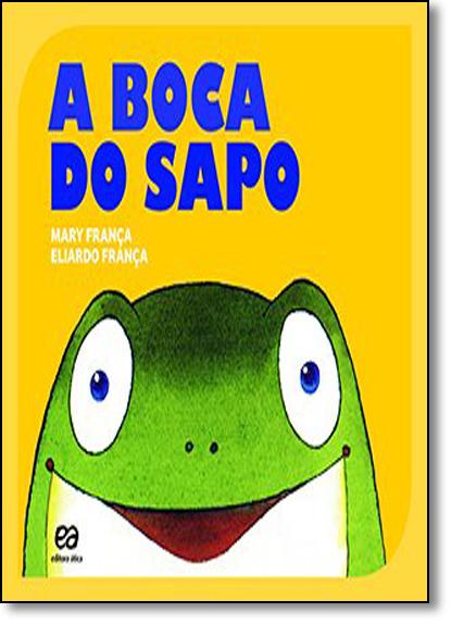 Boca do Sapo, A - Coleção Gato e Rato, livro de Mary França