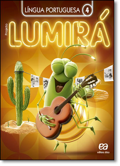 Projeto Lumirá: Língua Portuguesa - 4º Ano, livro de Editora Ática