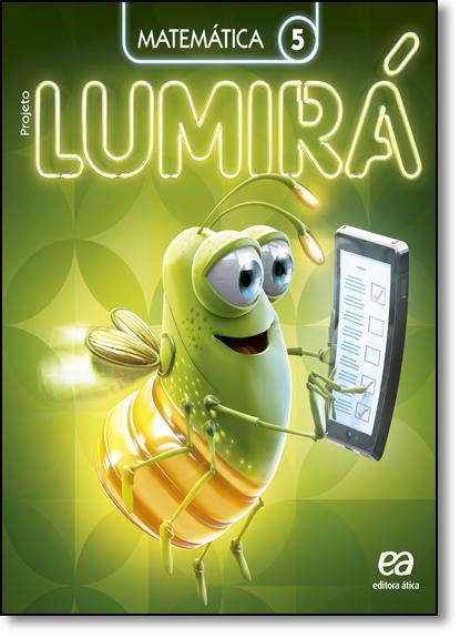 Projeto Lumirá - Matemática - 5º Ano, livro de Daniela de Arruda