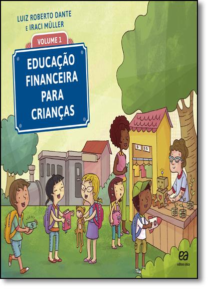 Educação Financeira - Vol.1, livro de Luiz Roberto Dante