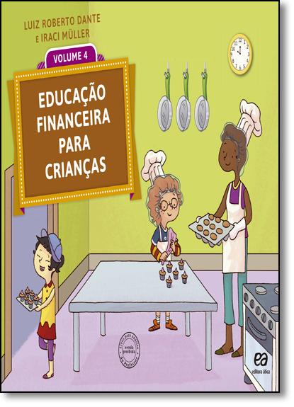 Educação Financeira Para Crianças - Vol.4, livro de Luiz Roberto Dante