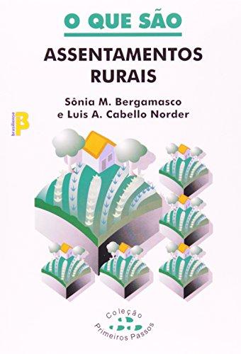 O Que São Assentamentos Rurais, livro de Sonia M. Bergamasco, A. Cabello N