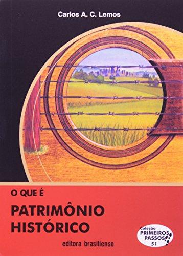 O que É Patrimônio Histórico - Volume 51. Coleção Primeiros Passos, livro de Carlos Alberto Cerqueira Lemos
