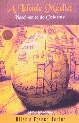 A Idade Media. Nascimento do Ocidente, livro de Hilario Franco Jr.