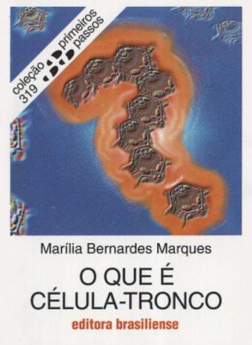 O Que É Célula Tronco, livro de Marília Bernardes Marques