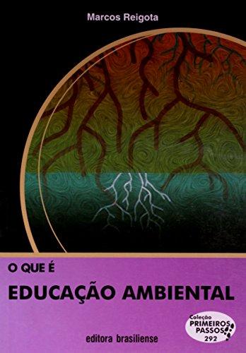 O Que É Educação Ambiental - Coleção Primeiros Passos, livro de Marcos Reigota