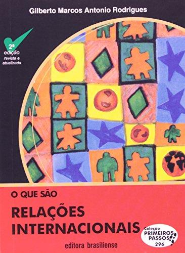 O Que São Relações Internacionais - Coleção Primeiros Passos 297, livro de Gilberto Marcos Antonio Rodrigues