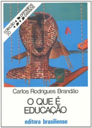 O que É Educação - Volume 20. Coleção Primeiros Passos, livro de Carlos Rodrigues Brandão