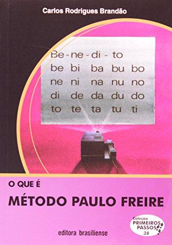 O que É Método Paulo Freire - Volume 38. Coleção Primeiros Passos, livro de Carlos Rodrigues Brandão
